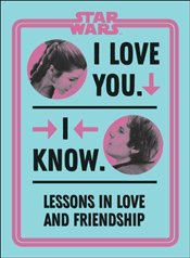 Star Wars I Love You. I Know. - Richau, Amy