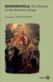 HEIMSKRINGLA : The History of the Northern Kings - Sturluson, Snorri