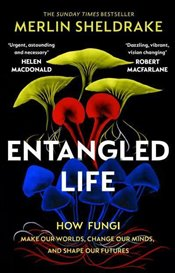 Entangled Life - Sheldrake, Merlin