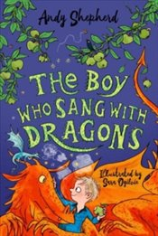 Boy Who Sang With Dragons : The Boy Who Grew Dragons 5 - Shepherd, Andy