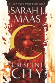 House of Earth and Blood  - Maas, Sarah J.