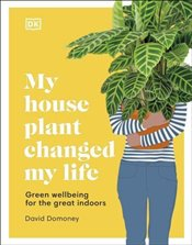 My House Plant Changed My Life - Domoney, David