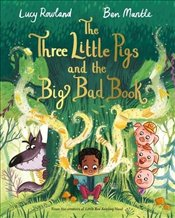 Three Little Pigs and the Big Bad Book - Rowland, Lucy