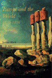 EUROPE AND THE WORLD 1650-1830 - Black, Jeremy