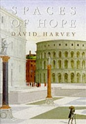 Spaces of Hope - Harvey, David