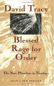 BLESSED RAGE FOR ORDER : New Pluralism in Theology - TRACY, DAVID