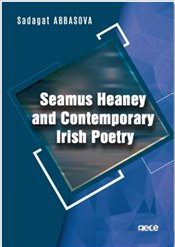 Seamus Heaney and Contemporary Irish Poetry - Abbasova, Sadagat