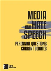 Media and Hate Speech : Perennial Questions Current Debates - Kolektif
