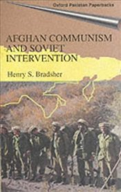 Afghan Communism and Soviet Intervention - BRADSHER, HENRY S.
