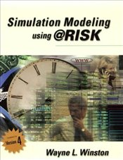 Simulation Modeling Using @Risk 2e : Updated for Version 4 - Winston, Wayne L.