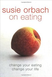 On Eating - Orbach, Susie