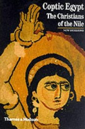COPTIC EGYPT : Christians of the Nile - CANNUYER, CHRISTIAN