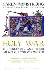 Holy War : Crusades and Their Impact on Todays World - Armstrong, Karen