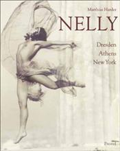 Nelly : Dresden Athens New York - HARDER, MATTHIAS