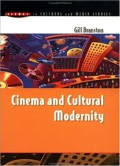 Cinema and Cultural Modernity - Branston, Gill