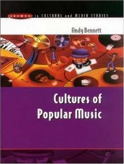 Cultures of Popular Music - Bennett, Andy