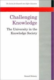 Challenging Knowledge : University in the Knowledge Society - Delanty, Gerard