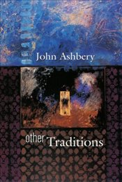 OTHER TRADITIONS - Ashbery, John