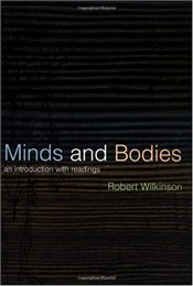 MINDS AND BODIES : Introduction with Readings - Wilkinson, Robert