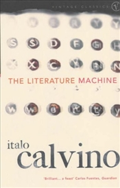 Literature Machine  - Calvino, Italo
