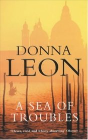 Sea of Troubles : Commissario Guido Brunetti Mysteries 10 - Leon, Donna