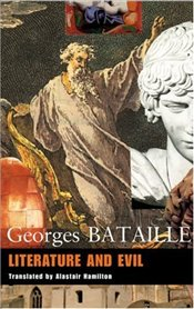 Literature and Evil : Essays - Bataille, Georges