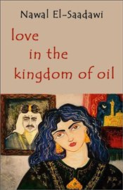 LOVE IN THE KINGDOM OF OIL - Saadawi, Nawal El