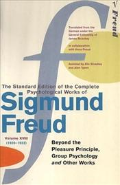 Beyond the Pleasure Principle : Group Psychology and Other Works V18 (1920-22) - Freud, Sigmund