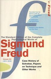 Case of Schreber, Papers on Technique and Other Works V12  - Freud, Sigmund