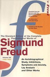 Autobiographical Study : Inhibitions, Symptoms and Anxiety, Lay Analysis V20 (1925-26) - Freud, Sigmund