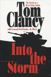 Into the Storm : On the Ground in Iraq - Clancy, Tom