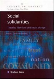 Social Solidarities : Theories Identities and Social Change - Crow, Graham