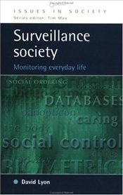 Surveillance Society : Monitoring Everyday Life - Lyon, David