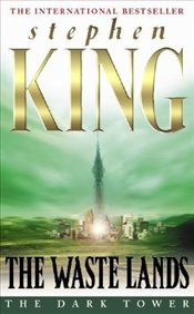 Waste Lands : Dark Tower 3 - King, Stephen