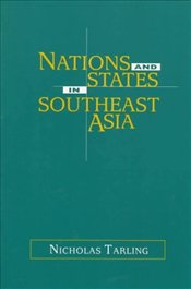 Nations and States in South East Asia - Tarling, Nicholas