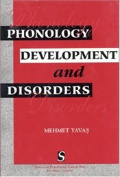 PHONOLOGY DEVELEOPMENT AND DISORDERS - YAVAŞ, MEHMET