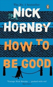 How To Be Good - Hornby, Nick