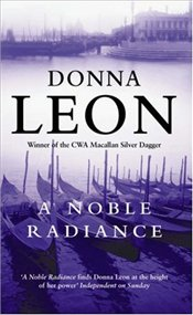 Noble Radiance : Commissario Guido Brunetti Mysteries 7 - Leon, Donna