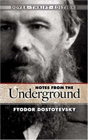 Notes from the Underground - Dostoyevski, Fyodor Mihayloviç