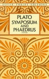 Symposium and Phaedrus - Platon (Eflatun)
