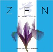 Zen in 10 Simple Lessons - LEE, ANTHONY MAN-TU