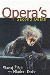Operas Second Death - Zizek, Slavoj