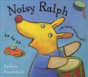 Furry Friends : Noisy Ralph - Nacimbeni, Barbara