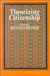 THEORIZING CITIZENSHIP - BEINER, RONALD S.