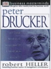 PETER DRUCKER : Business Masterminds - Heller, Robert