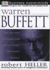 WARREN BUFFETT : Business Masterminds - Heller, Robert