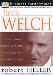 JACK WELCH : Business Masterminds - Heller, Robert