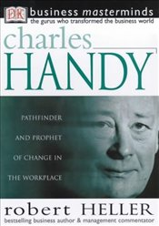 CHARLES HANDY : Business Masterminds - Heller, Robert