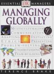 MANAGING GLOBALLY : Essential Managers - BRAKE, TERENCE