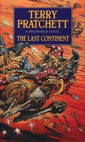 Last Continent : Discworld series - Pratchett, Terry